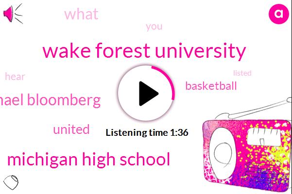 Wake Forest University,Michigan High School,Michael Bloomberg,United,Basketball