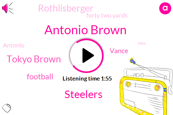 Antonio Brown,Steelers,Tokyo Brown,Football,Vance,Rothlisberger,Forty Two Yards