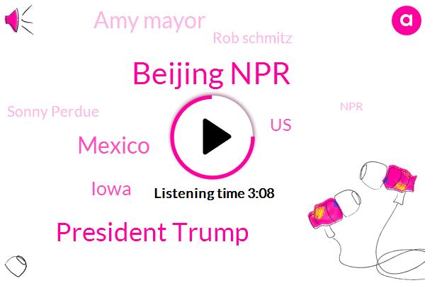 Beijing Npr,President Trump,Iowa,United States,Mexico,Amy Mayor,Rob Schmitz,Sonny Perdue,NPR,Usda,Secretary,Aaron Lehman,China,Senator Chuck Grassley,Giles Snyder,Middle East,Mike Pompeo