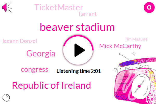 Beaver Stadium,Republic Of Ireland,Congress,Georgia,Mick Mccarthy,Ticketmaster,Tarrant,Leeann Donzel,Tim Maguire,Moscow,Facebook,New Zealand,President Trump,ODU,White House,AP,Christ,Murder
