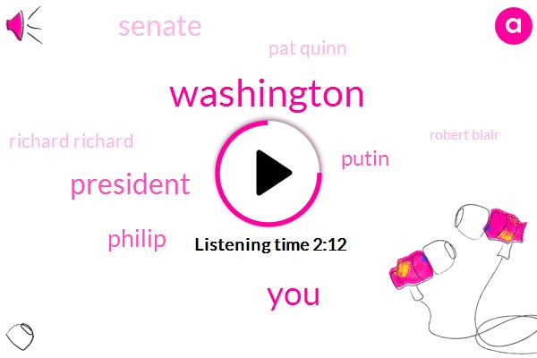 Washington,President Trump,Philip,Putin,Senate,Pat Quinn,Richard Richard,Robert Blair