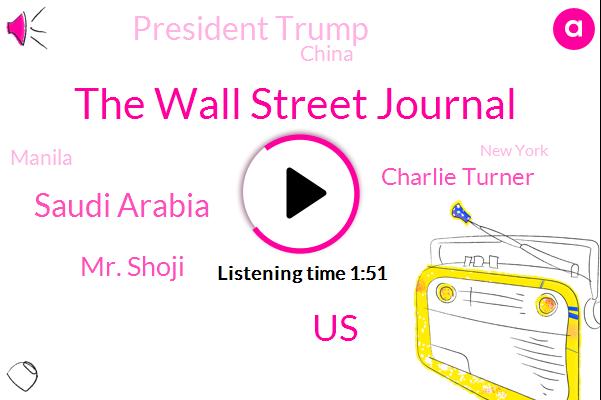 The Wall Street Journal,United States,Saudi Arabia,Mr. Shoji,Charlie Turner,President Trump,China,Manila,New York,Riyadh,Jim Mattis,Istanbul,Zola,Washington