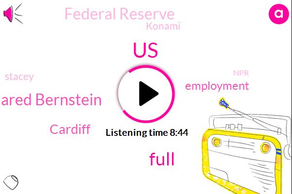 Jared Bernstein,United States,Federal Reserve,Cardiff,Konami,Stacey,NPR,Paddy Hirsch,Nadia Lewis,Editor,Dr Rafi,Lena Sons
