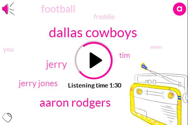 Dallas Cowboys,Aaron Rodgers,Jerry,Jerry Jones,TIM,Football,Freddie