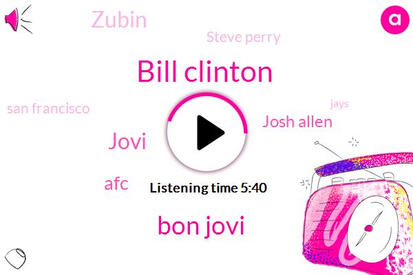Bill Clinton,Bon Jovi,Jovi,AFC,Josh Allen,Zubin,Steve Perry,San Francisco,Jays,Patriots,Apple,President Trump,JAY,MVP,NFL,Zuber,MAC,Jekyll