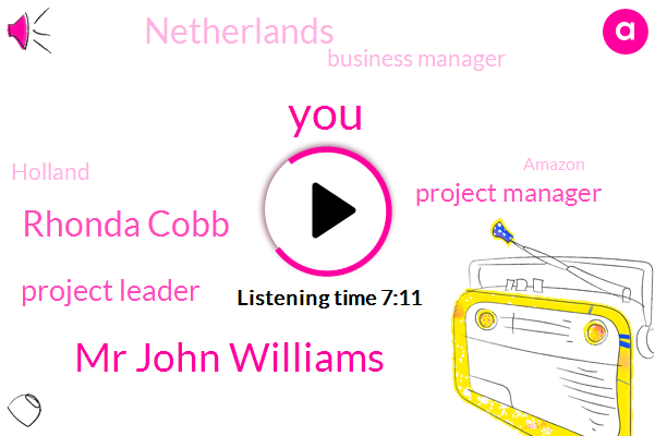 Mr John Williams,Rhonda Cobb,Project Leader,Project Manager,Netherlands,Business Manager,Holland,Amazon,Consultant,National Sales Manager,Cubby,International Number One,Ging,Six Months