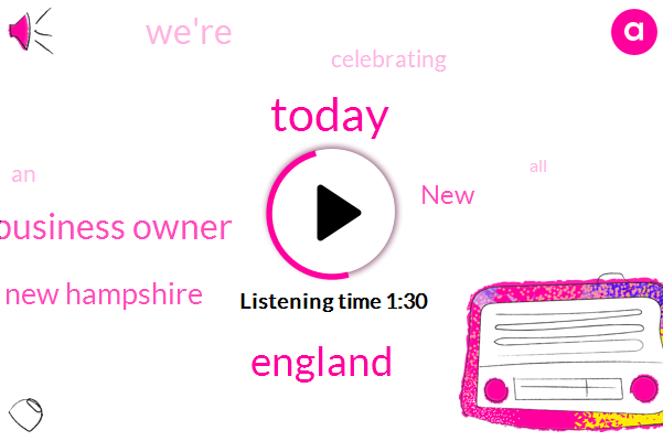 Today,England,Business Owner,New Hampshire