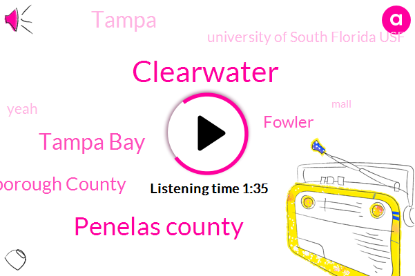 Clearwater,Penelas County,Tampa Bay,Hillsborough County,Fowler,Tampa,University Of South Florida Usf