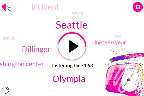 Seattle,Olympia,Dillinger,Washington Center,Nineteen Year