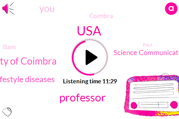 USA,Professor,Center For Neuroscience And Cell Biology University Of Coimbra,Lifestyle Diseases,Science Communication,Coimbra,BAM,Paul,Veda,Mendez,Grad School,David,Montreal,Andrea Science,University Of Minnesota Duluth,Soccer,Paolo Elevator,Lindemans,PG,Pampers