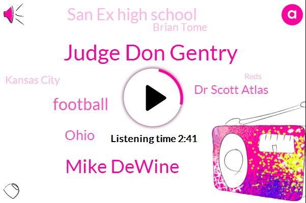 Judge Don Gentry,WLW,Mike Dewine,Football,Ohio,Dr Scott Atlas,San Ex High School,Brian Tome,Kansas City,Reds,CDC