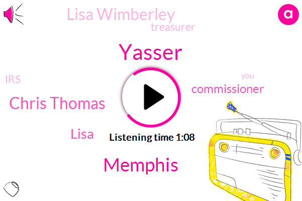 Yasser,Memphis,Chris Thomas,Lisa,Commissioner,Lisa Wimberley,Treasurer,IRS