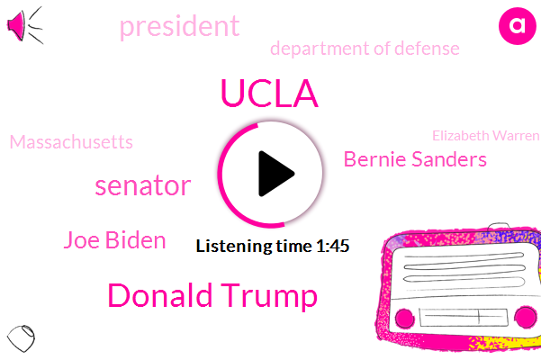 Ucla,Donald Trump,Senator,Joe Biden,Bernie Sanders,President Trump,Department Of Defense,Massachusetts,Elizabeth Warren,Barack Obama