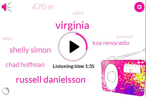 Virginia,Russell Danielsson,Shelly Simon,Chad Hoffman,Koa Newsradio,470 M