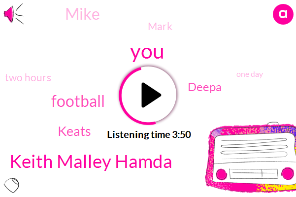 Keith Malley Hamda,Football,Keats,Deepa,Mike,Mark,Two Hours,One Day