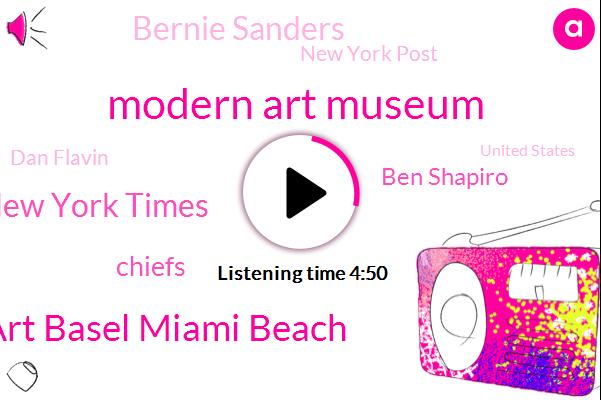 Modern Art Museum,Art Basel Miami Beach,New York Times,Chiefs,Ben Shapiro,Bernie Sanders,New York Post,Dan Flavin,United States,Sistine Chapel,Mr Cadillac,Maurizio Catalina,Alary,Clinton,Assault,Farrell,Beethoven Brahms,Datta Estim