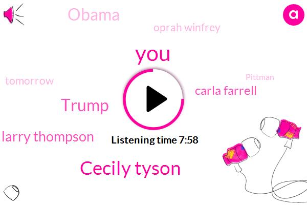 Cecily Tyson,Donald Trump,Larry Thompson,Carla Farrell,Barack Obama,Oprah Winfrey,Tomorrow,Pittman,Today,Ninety Six Years Old,Tyler Perry,Maya Angelou,Yesterday,Two Miles,Second Term,Davis,Miss Tyson,Miss,Thirty Three Minutes