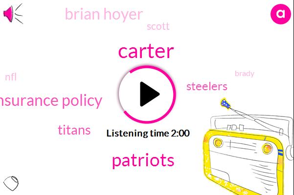 Carter,Patriots,Insurance Policy,Titans,Steelers,Brian Hoyer,Scott,NFL,Brady,Westford