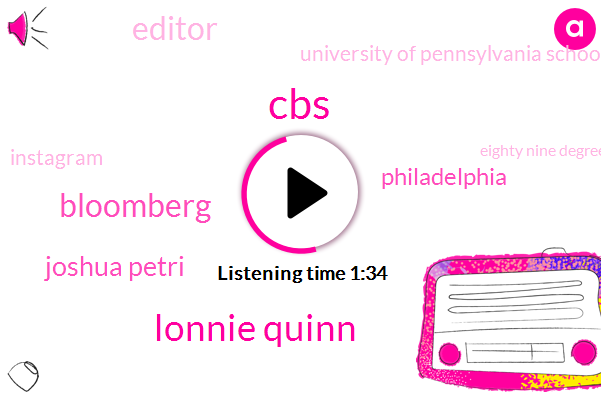 CBS,Lonnie Quinn,Bloomberg,Joshua Petri,Philadelphia,Editor,University Of Pennsylvania School Of Mercy,Instagram,Eighty Nine Degrees,Five Percent