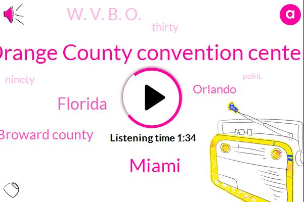 Orange County Convention Center,Miami,Florida,Broward County,Orlando,W. V. B. O.