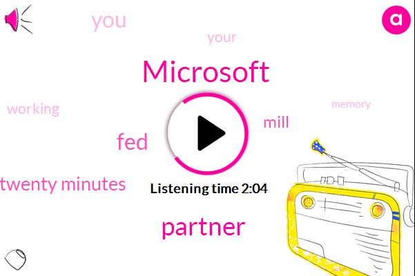 Microsoft,Partner,FED,Twenty Minutes,Mill