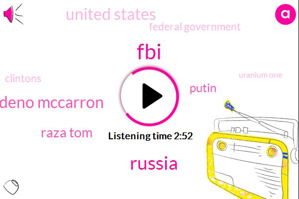 Russia,FBI,Vedeno Mccarron,Raza Tom,Putin,United States,Federal Government,Clintons,Uranium One,Washington