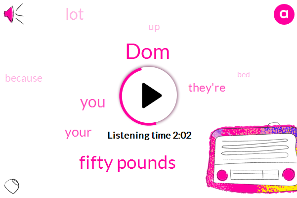 DOM,Fifty Pounds