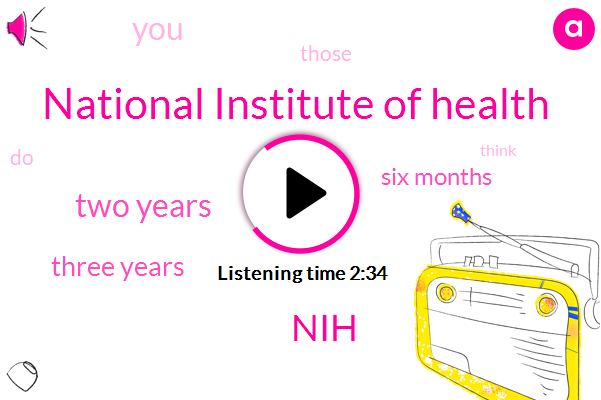National Institute Of Health,NIH,Two Years,Three Years,Six Months