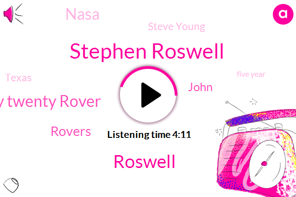 Stephen Roswell,Roswell,Mars Twenty Twenty Rover,Rovers,John,Nasa,Steve Young,Texas,Five Year