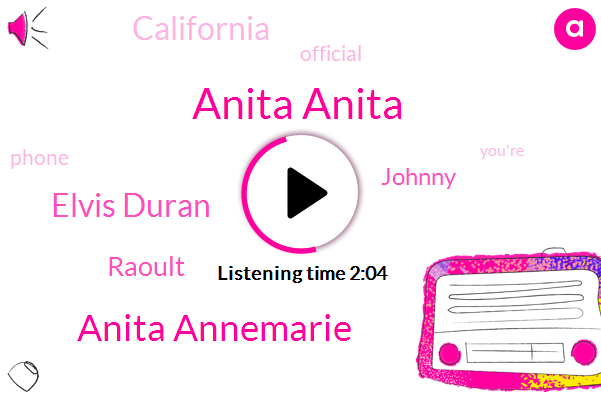 Anita Anita,Anita Annemarie,Elvis Duran,Raoult,Johnny,California,Official