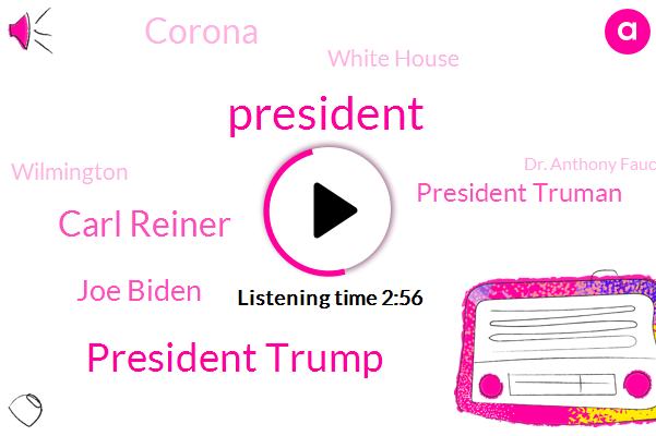 President Trump,Carl Reiner,Joe Biden,President Truman,Corona,White House,Wilmington,Dr. Anthony Fauci,AP,Arizona,Delaware,Steny Hoyer,Santa Catalina Mountains,Valachi,European Union,Maryland,Taliban