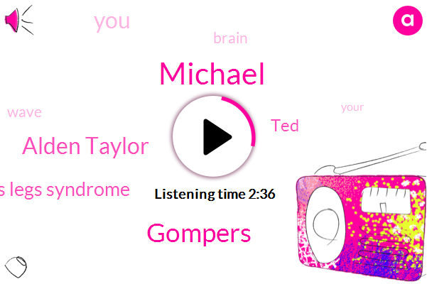 Michael,Gompers,Alden Taylor,Restless Legs Syndrome,TED