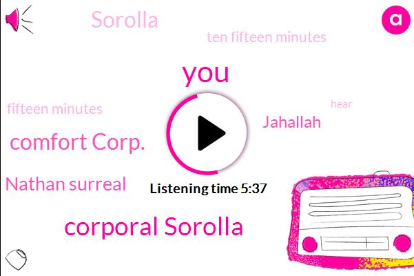 Corporal Sorolla,Comfort Corp.,Nathan Surreal,Jahallah,Sorolla,Ten Fifteen Minutes,Fifteen Minutes