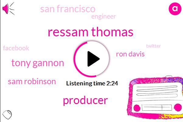 Ressam Thomas,Producer,Tony Gannon,Sam Robinson,Ron Davis,San Francisco,Engineer,Facebook,Twitter,National Science Foundation,Rachel,Kqed,ITN,Christmas