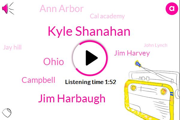 Kyle Shanahan,Jim Harbaugh,Ohio,Campbell,Jim Harvey,Ann Arbor,Cal Academy,Jay Hill,John Lynch,ROY,Michigan,Seventy Eight Yard,Twenty One Yard,Twenty Two Yard,Forty Two Yard