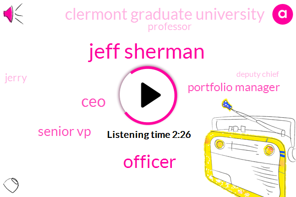 Jeff Sherman,Officer,CEO,Senior Vp,Portfolio Manager,Clermont Graduate University,Professor,Jerry,Deputy Chief,University Of Pacific,Bloomberg,Barry,Inge