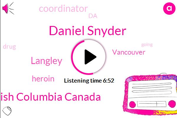 Daniel Snyder,Vancouver British Columbia Canada,Langley,Heroin,Vancouver,Coordinator,DA