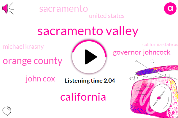 Sacramento Valley,California,Orange County,John Cox,Governor Johncock,United States,Sacramento,Michael Krasny,California State Assembly,Travis Allen,Jerry Brown,Donald Trump,President Trump,Seventy Second,Twenty Year
