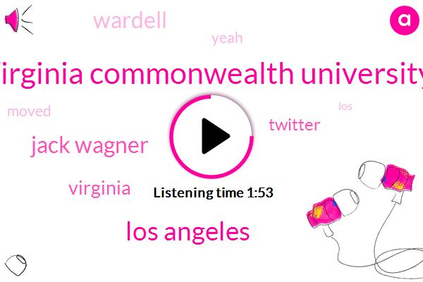 Virginia Commonwealth University,Los Angeles,Jack Wagner,Twitter,Virginia,Wardell