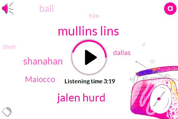 Mullins Lins,Jalen Hurd,Shanahan,Maiocco,Dallas