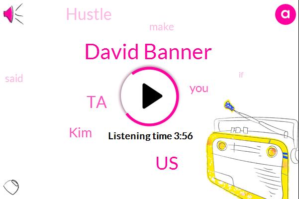 David Banner,United States,TA,KIM