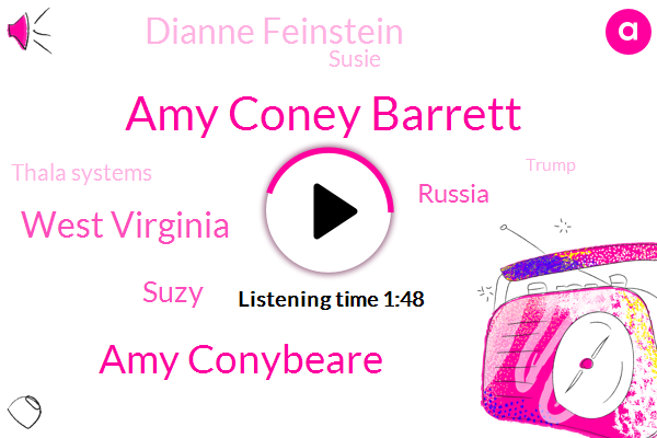 Amy Coney Barrett,Amy Conybeare,West Virginia,Suzy,Russia,Dianne Feinstein,Susie,Thala Systems,Donald Trump,DAN
