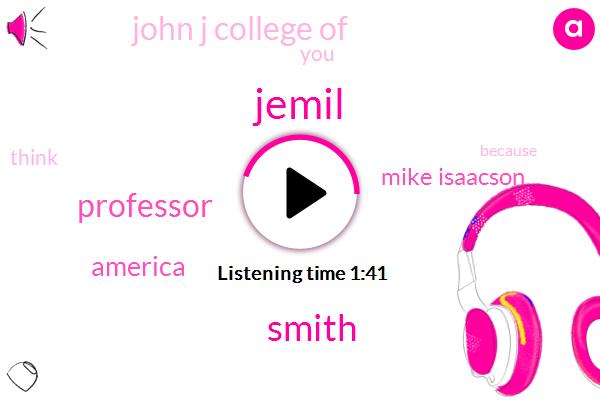 Jemil,Smith,Professor,America,Mike Isaacson,John J College Of