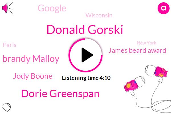 Donald Gorski,Dorie Greenspan,Brandy Malloy,Jody Boone,James Beard Award,Google,Wisconsin,Paris,New York,Fonda,Nineteen Years,Twenty Years