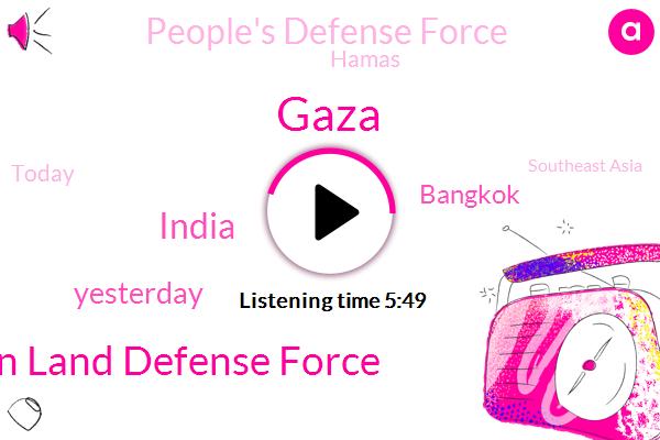 Gaza,Chin Land Defense Force,India,Yesterday,Bangkok,People's Defense Force,Hamas,Today,Southeast Asia,Mendez,Jonathan,Three Weeks Ago,Mama,Children Defense Force,Emma,Western Mama,Months Ago,Chinlund Defense Force,ONE,Four Days Ago