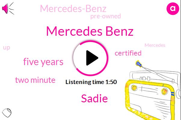 Mercedes Benz,Sadie,Five Years,Two Minute