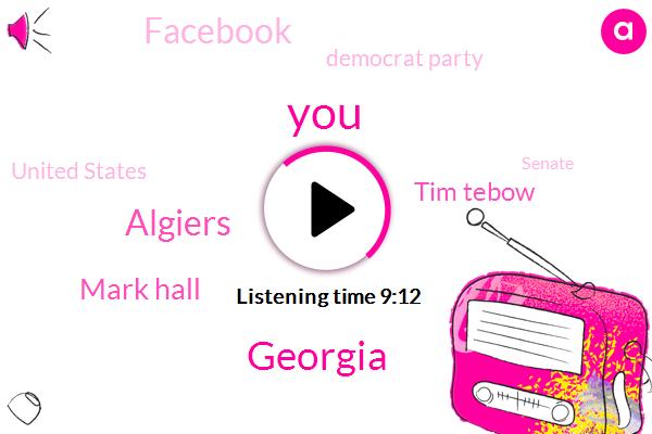 Georgia,Algiers,Mark Hall,Tim Tebow,Facebook,Democrat Party,United States,Senate,Football,Candace Owens,FBI,Florida University Florida,Kansas,UN,Marci