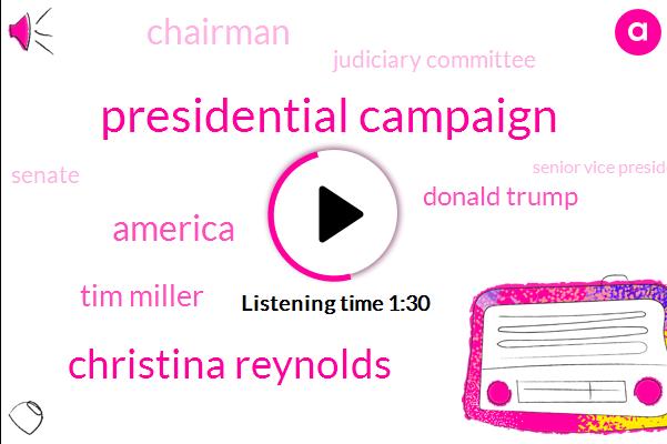Presidential Campaign,Christina Reynolds,America,Tim Miller,Donald Trump,Chairman,Judiciary Committee,Senate,Senior Vice President,Paris,Jeb Bush,Director,President Trump,John Young,Chuck Grassley,United States,Mr Trump