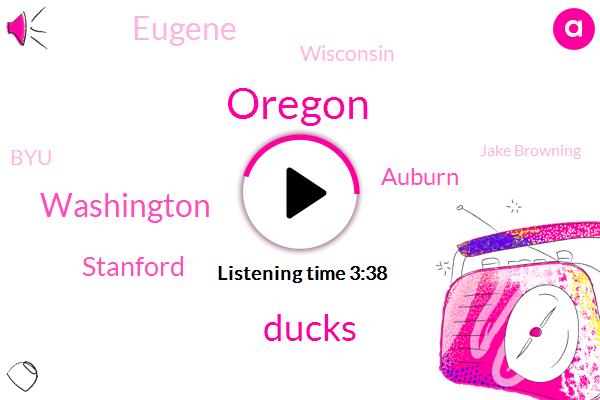 Oregon,Ducks,Washington,Stanford,Auburn,Eugene,Wisconsin,BYU,Jake Browning,PAC,Wolverines,Justin Herbert,Mario,Ucla,Michigan,Two Years,Ninety Nine Percent