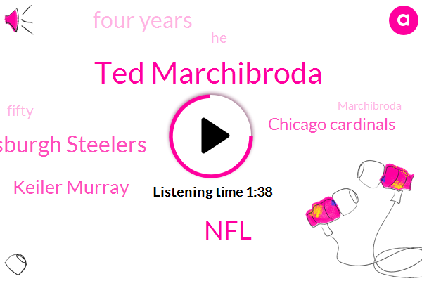 Ted Marchibroda,NFL,Pittsburgh Steelers,Keiler Murray,Chicago Cardinals,Four Years